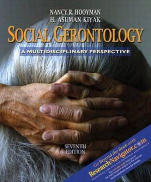 Social Gerontology with Research Navigator: A Multidisciplinary Perspective book written by Nancy R. Hooyman