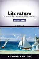 Literature: An Introduction to Fiction, Poetry, Drama, and Writing, Interactive Edition written by X. J. Kennedy