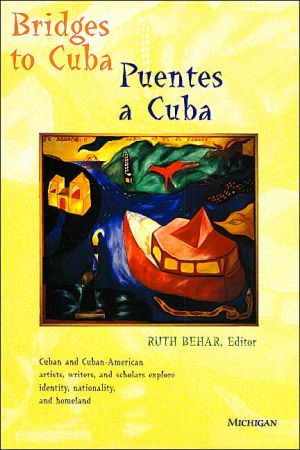 Bridges to Cuba/Puentes a Cuba written by Ruth Behar