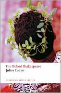 Julius Caesar (Oxford Shakespeare Series) book written by William Shakespeare