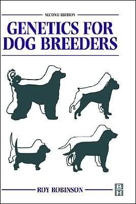 Genetics for Dog Breeders book written by Roy Robinson