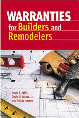 Warranties for Builders and Remodelers book written by David S. Jaffe