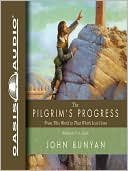 The Pilgrim's Progress: From This World to That Which Is to Come book written by John Bunyan