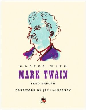 Coffee with Mark Twain (Coffee with...Series) book written by Fred Kaplan