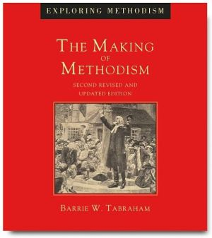 The Making of Methodism book written by Barrie W. Tabraham