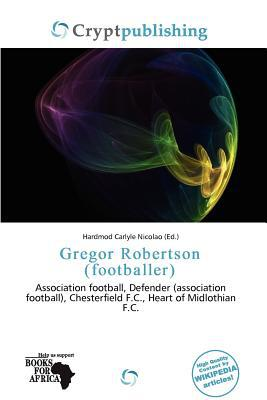Gregor Robertson (Footballer) written by Hardmod Carlyle Nicolao