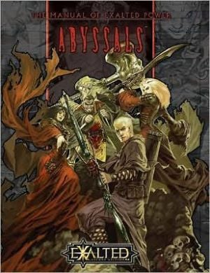 Exalted: The Manual of Exalted Power: The Abyssals book written by Exalted 2nd Ed