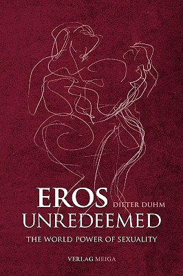 Eros Unredeemed written by Duhm, Dieter