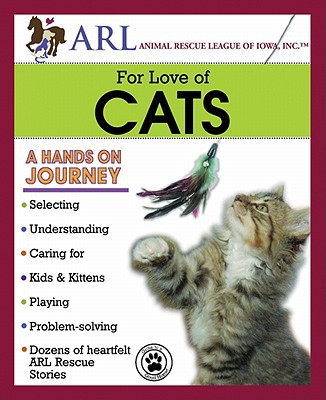 Animal Rescue League of Iowa For Love of Cats book written by Animal Rescue League