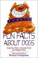 Fun Facts About Dogs book written by Richard Torregrossa