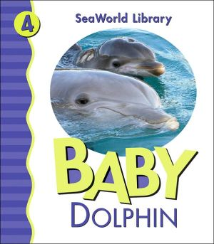 Baby Dolphin (Sea World Library Series) book written by Julie D. Shively