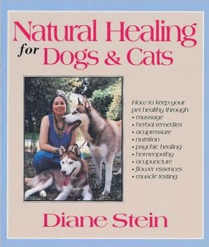 Natural Healing for Dogs and Cats book written by Diane Stein