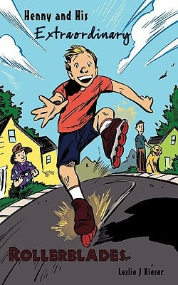 Henny and His Extraordinary Rollerblades written by Rieser, Leslie J.