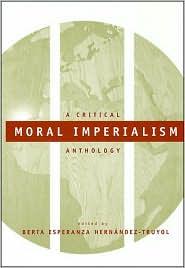Moral imperialism book written by Berta Esperanza Hernández-Truyol