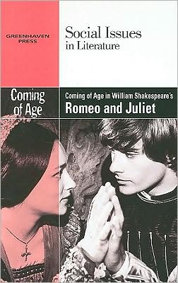 Coming of Age in William Shakespeare's Romeo and Juliet book written by Vernon Johnson