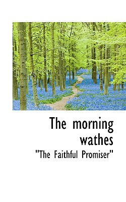 The Morning Wathes book written by Promiser,