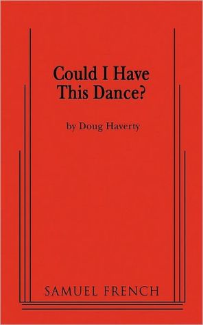 Could I Have This Dance? book written by Doug Haverty