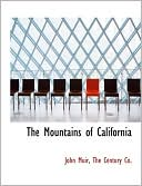 The Mountains of California book written by John Muir