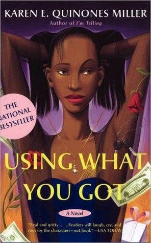 Using What You Got book written by Karen E. Quinones Miller
