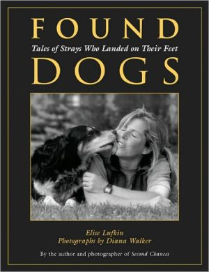 Found Dogs: Tales of Strays Who Landed on Their Feet book written by Elise Lufkin