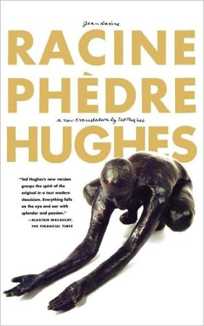 Phedre: A New Translation by Ted Hughes book written by Jean Racine