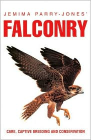 Falconry: Care, Captive Breeding, and Conservation book written by Jemima Parry-Jones