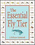 The Essential Fly Tier book written by J. Edson Leonard