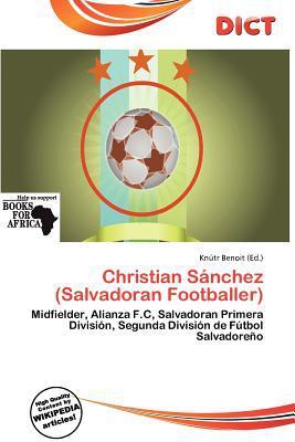 Christian S Nchez (Salvadoran Footballer) written by Kn Tr Benoit