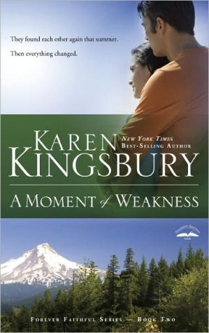 A Moment of Weakness, Vol. 2 book written by Karen Kingsbury