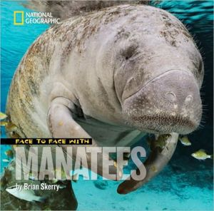 Face to Face with Manatees book written by Brian Skerry