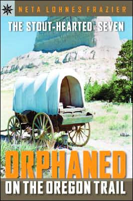 Sterling Point Books: The Stout-Hearted Seven: Orphaned on the Oregon Trail book written by Neta Lohnes Frazier