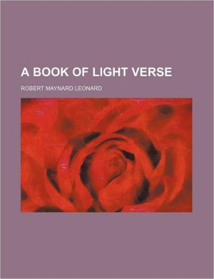 A Book of Light Verse written by Robert Maynard Leonard