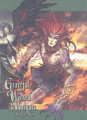 Exalted Graceful Wicked Masques Fairfolk book written by John Chambers