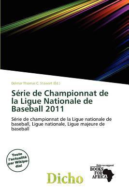 S Rie de Championnat de La Ligue Nationale de Baseball 2011 written by Delmar Thomas C. Stawart