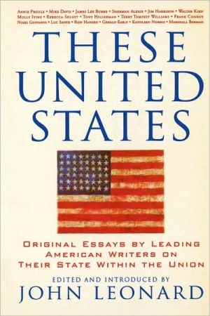 These United States: Original Essays by Leading American Writers on Their State within the Union book written by John Leonard