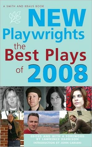 New Playwrights: The Best Plays of 2008 book written by Lawrence Harbison