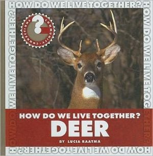 How Do We Live Together? Deer book written by Lucia Raatma