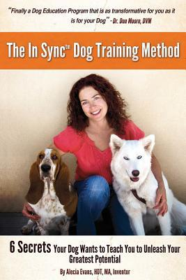 The in Sync(tm) Dog Training Method book written by Alecia Evans