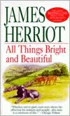 All Things Bright and Beautiful, Vol. 1 book written by James Herriot