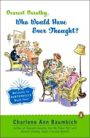 Dearest Dorothy, Who Would Have Ever Thought? book written by Charlene Baumbich
