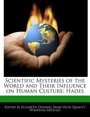 Scientific Mysteries of the World and Their Influence on Human Culture written by Elizabeth Dummel