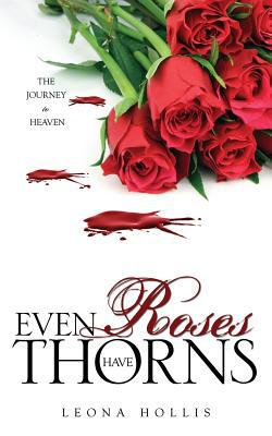 Even Roses Have Thorns written by Leona Hollis