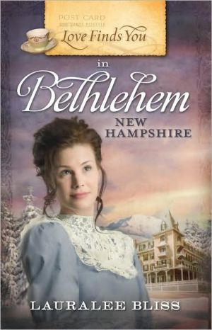 Love Finds You in Bethlehem, New Hampshire book written by Lauralee Bliss