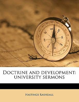 Doctrine and Development: University Sermons book written by Rashdall, Hastings