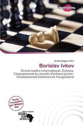 Borislav Ivkov written by Jerold Angelus