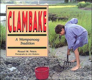 Clambake: A Wampanoag Tradition book written by Russell M. Peters