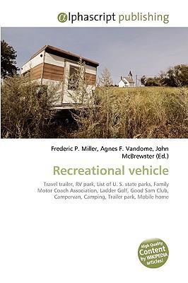 Recreational Vehicle written by Miller, Frederic P. , Vandome, Agnes F. , McBrewster, John