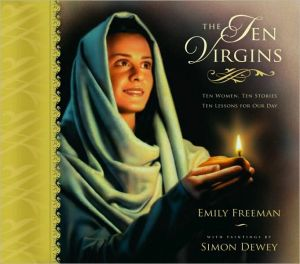 The Ten Virgins book written by Emily Freeman