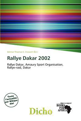 Rallye Dakar 2002 written by Delmar Thomas C. Stawart