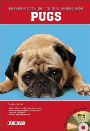 Pugs (Barron's Dog Bibles Series) book written by Dan Rice D.V.M.